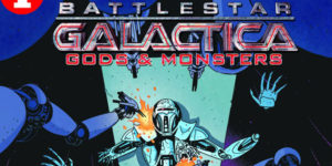BATTLESTAR GALACTICA: GODS MONSTERS #1