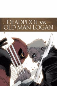 DEADPOOL VS. OLD MAN LOGAN [2017] #1