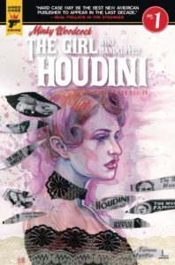 MINKY WOODCOCK: THE GIRL WHO HANDCUFFED HOUDINI [2017] #1