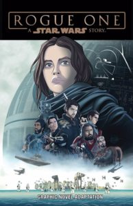 STAR WARS: ROGUE ONE GRAPHIC NOVEL ADAPTATION [2017]  Comic Book Cover