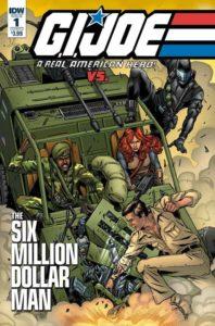G.I. JOE: A REAL AMERICAN HERO VS. THE SIX MILLION DOLLAR MAN [2018] #1