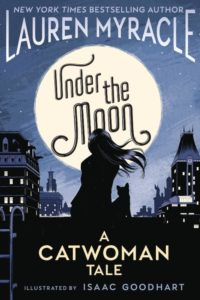 UNDER THE MOON: A CATWOMAN TALE [2019-SC]