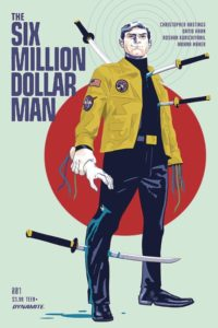 SIX MILLION DOLLAR MAN [2019] #1