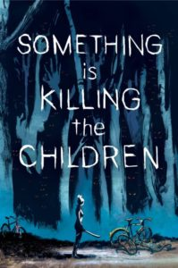 SOMETHING IS KILLING THE CHILDREN [2019] #1