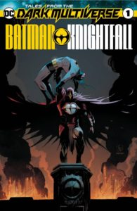 TALES FROM THE DARK MULTIVERSE: BATMAN: KNIGHTFALL [2019] #1