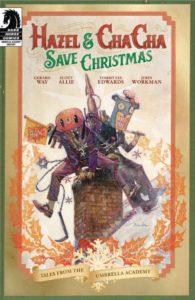 HAZEL AND CHA CHA SAVE CHRISTMAS: TALES FROM THE UMBRELLA ACADEMY [2019]