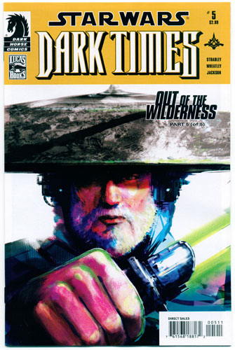 STAR WARS: DARK TIMES--OUT OF THE WILDERNESS#5