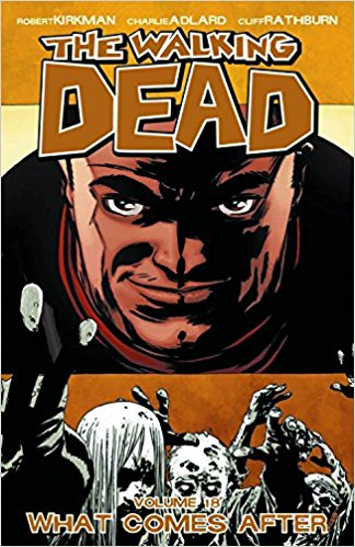 WALKING DEAD VOL 18: WHAT COMES AFTER
