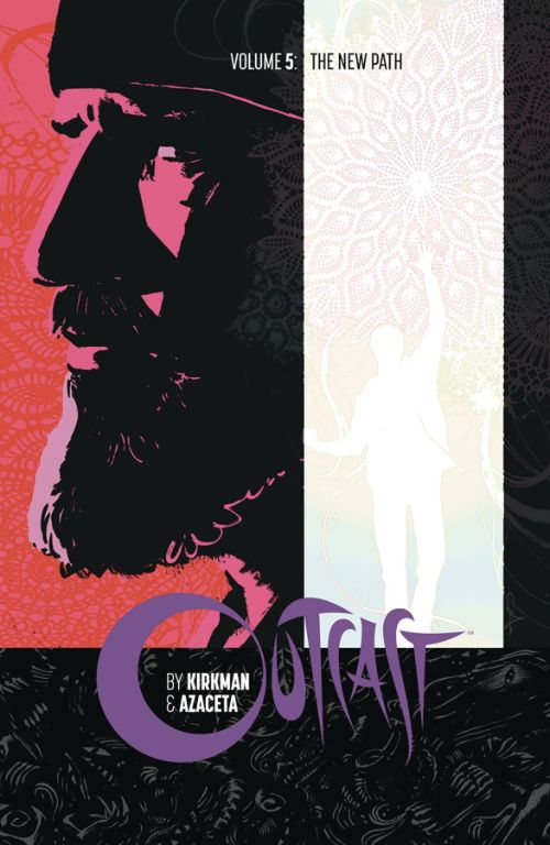 OUTCAST BY KIRKMAN AND AZACETAVOL 05: THE NEW PATH