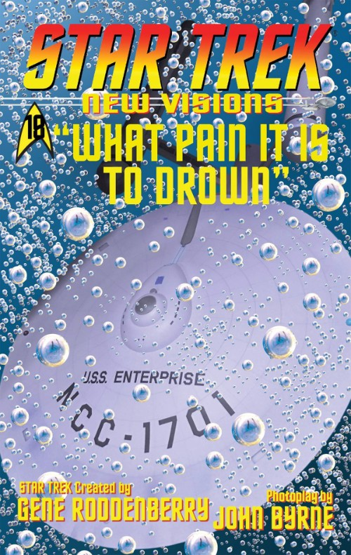 STAR TREK: NEW VISIONS#18: WHAT PAIN IT IS TO DROWN