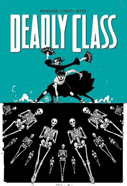 DEADLY CLASS VOL 06: THIS IS NOT THE END