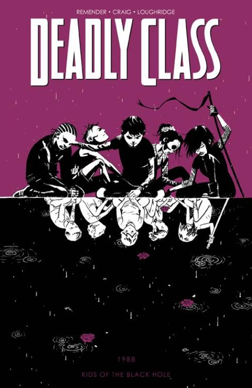 DEADLY CLASS VOL 02: KIDS OF THE BLACK HOLE