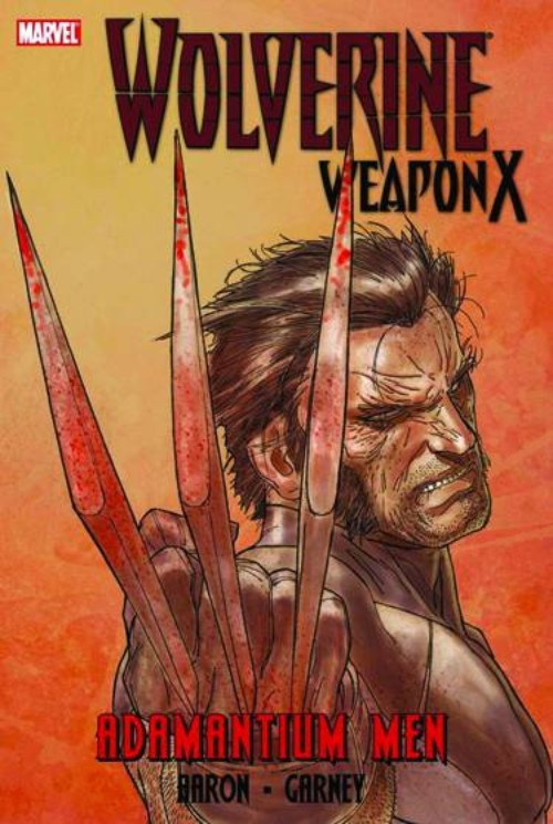 WOLVERINE: WEAPON X VOL 01: ADAMANTIUM MEN