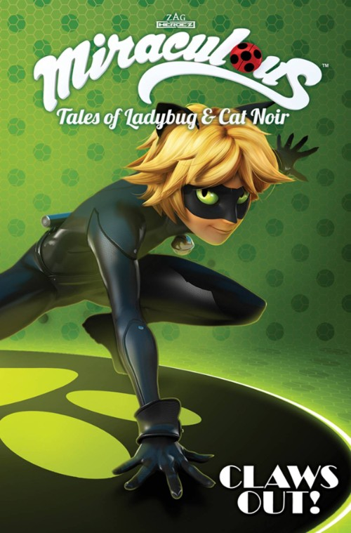 MIRACULOUS: TALES OF LADYBUG AND CAT NOIR VOL 03: CLAWS OUT!
