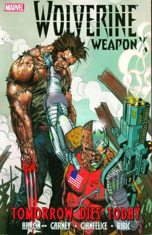 WOLVERINE: WEAPON X VOL 03: TOMORROW DIES TODAY