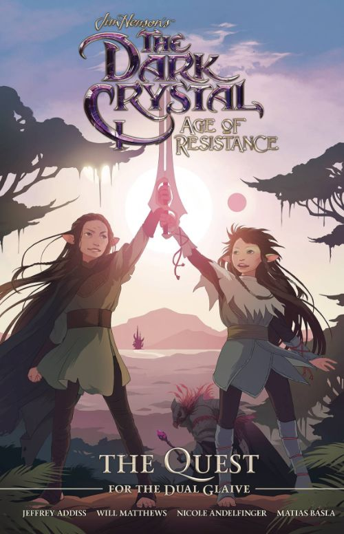 DARK CRYSTAL: AGE OF RESISTANCE--THE QUEST FOR THE DUAL GLAIVE