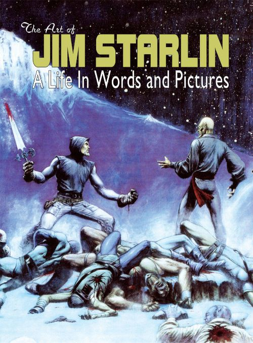 ART OF JIM STARLIN: A LIFE IN WORDS AND PICTURES