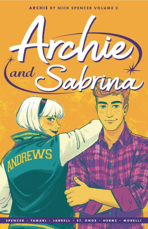 ARCHIE BY NICK SPENCERVOL 02: ARCHIE AND SABRINA