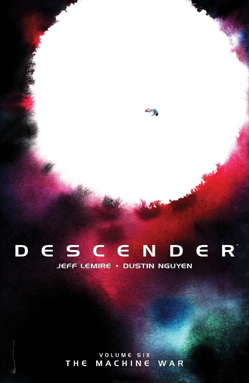 DESCENDER VOL 06: THE MACHINE WAR