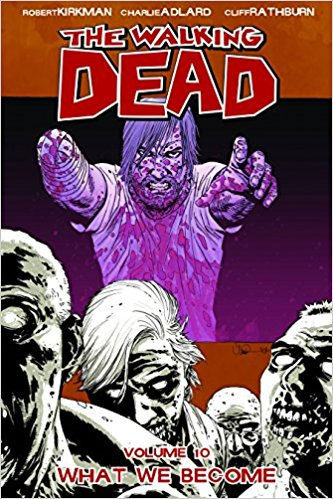 WALKING DEAD VOL 10: WHAT WE BECOME
