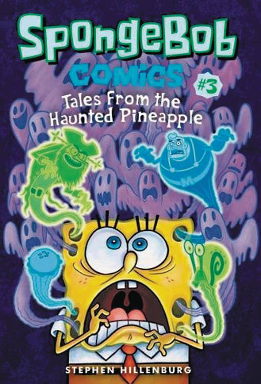 SPONGEBOB COMICS VOL 03: TALES FROM THE HAUNTED PINEAPPLE