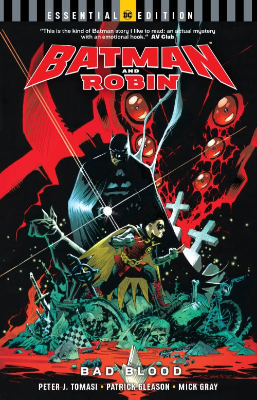 BATMAN AND ROBIN: BAD BLOOD: THE ESSENTIAL EDITION