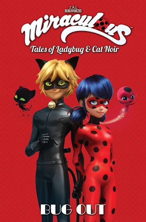 MIRACULOUS: TALES OF LADYBUG AND CAT NOIR VOL 08: BUG OUT