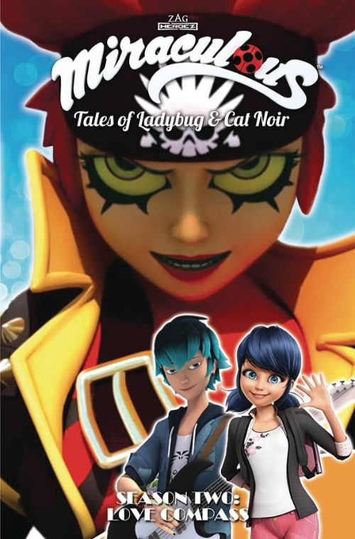 MIRACULOUS: TALES OF LADYBUG AND CAT NOIR SEASON TWO VOL 06: LOVE COMPASS