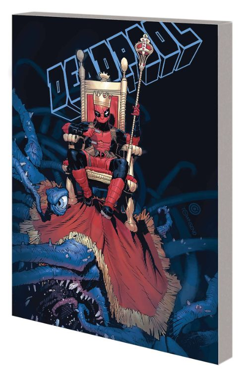KING DEADPOOL VOL 01: HAIL TO THE KING