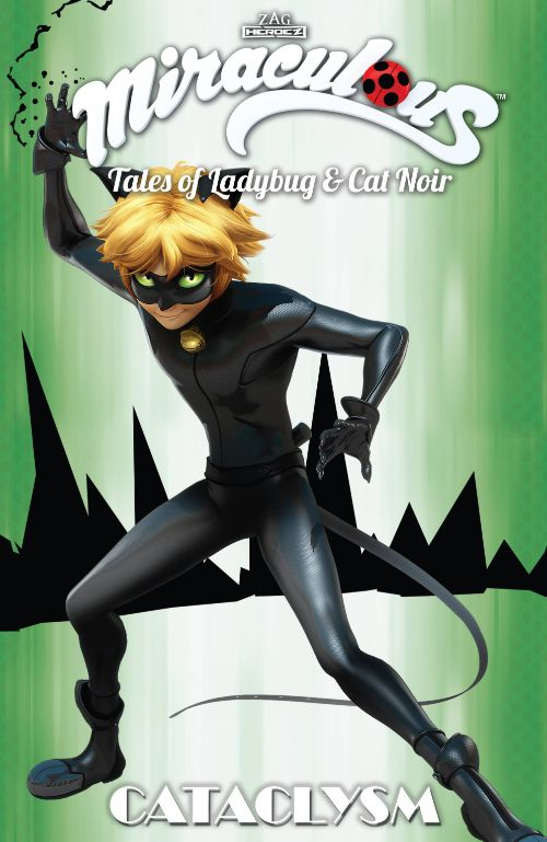 MIRACULOUS: TALES OF LADYBUG AND CAT NOIRVOL 06: CATACLYSM