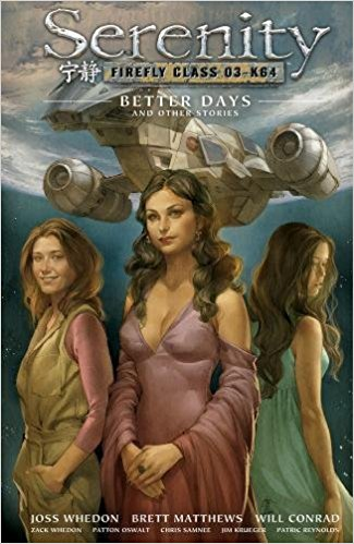 SERENITY VOL 02: BETTER DAYS AND OTHER STORIES