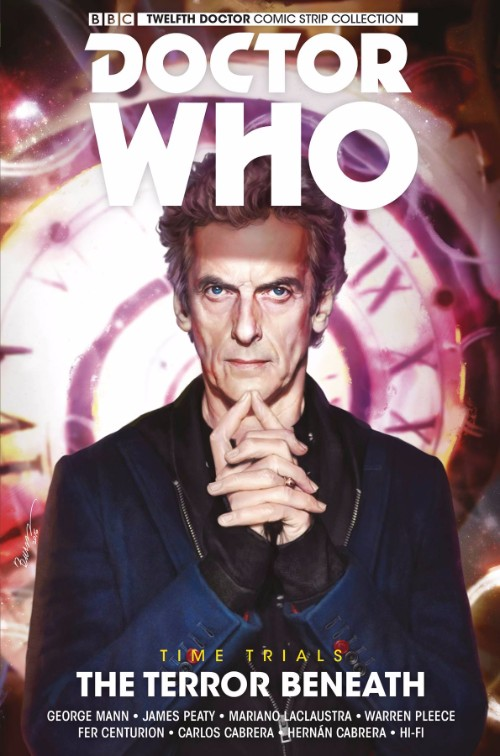 DOCTOR WHO: THE TWELFTH DOCTOR: TIME TRIALS VOL 01: THE TERROR BENEATH