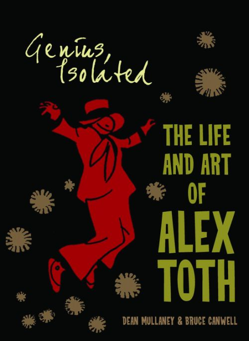 GENIUS ISOLATED: THE LIFE AND ART OF ALEX TOTH