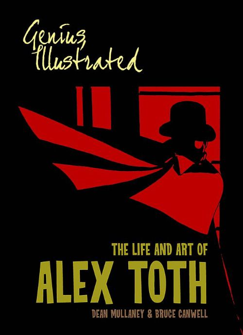 GENIUS ILLUSTRATED: THE LIFE AND ART ALEX TOTH