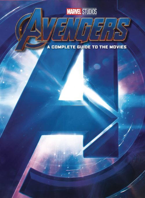 MARVEL STUDIOS' AVENGERS: A COMPLETE GUIDE TO THE MOVIES