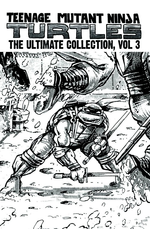 TEENAGE MUTANT NINJA TURTLES: THE ULTIMATE COLLECTIONVOL 03