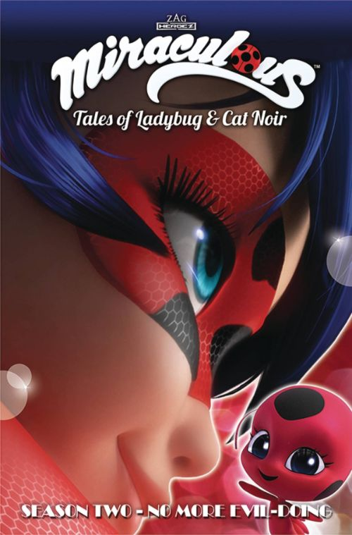 MIRACULOUS: TALES OF LADYBUG AND CAT NOIR SEASON TWO VOL 03: NO MORE EVIL-DOING!