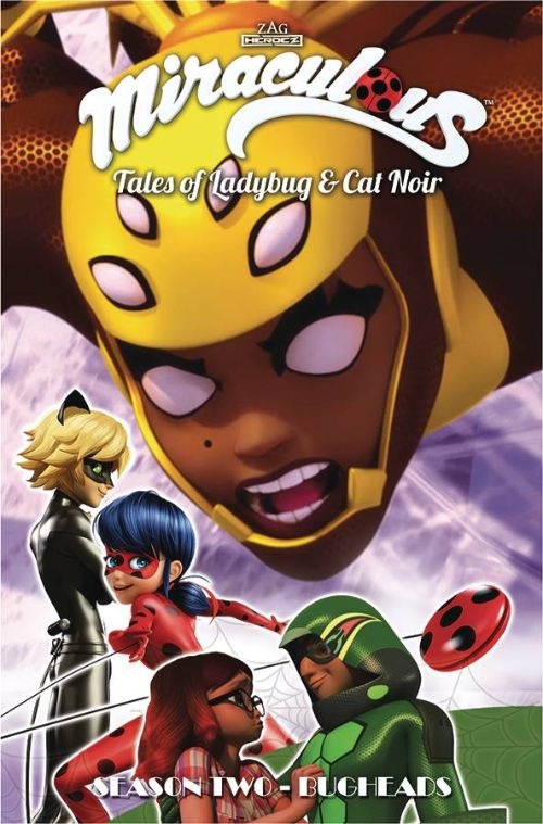 MIRACULOUS: TALES OF LADYBUG AND CAT NOIR SEASON TWO VOL 09: BUGHEADS