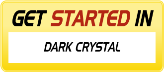 Get Started in DARK CRYSTAL