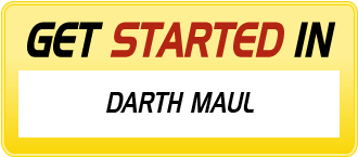 Get Started in DARTH MAUL