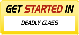 Get Started in DEADLY CLASS