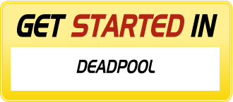 Get Started in DEADPOOL