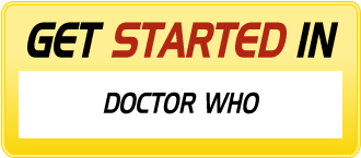 Get Started in DOCTOR WHO
