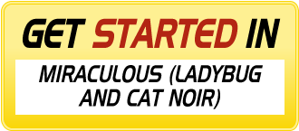 Get Started In MIRACULOUS (LADYBUG AND CAT NOIR)