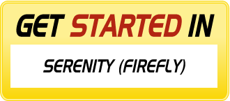 Get Started in SERENITY (FIREFLY)