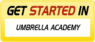 Get Started In UMBRELLA ACADEMY