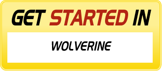 Get Started in WOLVERINE (JAMES 'LOGAN' HOWLETT)