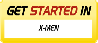 Get Started in X-MEN